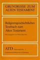 Religionsgeschichtliches Textbuch zum Alten Testament - Walter Beyerlin