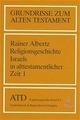Von den Anfängen bis zum Ende der Königszeit - Rainer Albertz