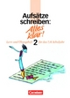 Alles klar! - Deutsch - Sekundarstufe I - Bisherige Ausgabe / 7./8. Schuljahr - Aufsätze schreiben 2 - Dietrich Berger; Manfred Kienzler