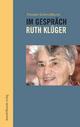 Im Gespräch - Ruth Klüger - Renata Schmidtkunz