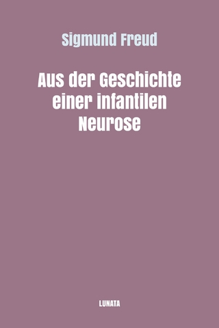 Aus der Geschichte einer infantilen Neurose - Sigmund Freud