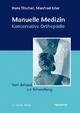 Manuelle Medizin – Konservative Orthopädie
