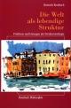 Die Welt als lebendige Struktur - Heinrich Rombach