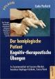 Der hemiplegische Patient - kognitiv therapeutische Übungen