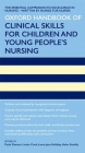 Oxford Handbook of Clinical Skills for Children''s and Young People''s Nursing