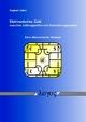 Elektronisches Geld zwischen Zahlungsmittel und Verrechnungssystem. Eine ökonomische Analyse - Siegbert Göbel