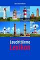 Leuchttürme Lexikon - Reinhard Scheiblich; Hans H Staack