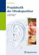 Propädeutik der Ohrakupunktur