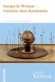 Jahrbuch der Klassik Stiftung Weimar / Europa in Weimar - Visionen eines Kontinents - Hellmut Th Seemann
