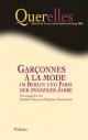 Querelles. Jahrbuch für Frauen- und Geschlechterforschung / Garçonnes à la mode im Berlin und Paris der zwanziger Jahre - Stephanie Bung; Margarete Zimmermann