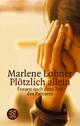 Plötzlich allein - Marlene Lohner