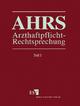 Arzthaftpflicht-Rechtsprechung (AHRS) / Arzthaftpflicht-Rechtsprechung I - Einzelbezug - Ernst Ankermann; Hans Josef Kullmann; Rolf Bischoff