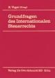 Grundfragen des Internationalen Steuerrechts.