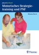 Motorisches Strategietraining und PNF