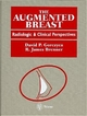 The Augmented Breast: Radiological and Clinical Perspectives - RJ Brenner David P. Gorczyca