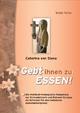 Caterina von Siena - Gebt ihnen zu Essen!: Die mystisch-theologische Kompetenz der Kirchenlehrerin und Patronin Europas für eine befreiende Sakramentenpraxis