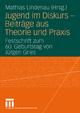 Jugend im Diskurs - Beiträge aus Theorie und Praxis