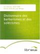 Dictionnaire des barbarismes et des solécismes - Narcisse Cyr; Jean-Philippe Boucher-Belleville