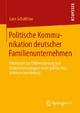 Politische Kommunikation deutscher Familienunternehmen - Lars Christian Schatilow
