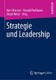 Strategie und Leadership - Kurt Matzler;  Kurt Matzler;  Harald Pechlaner;  Harald Pechlaner;  Birgit Renzl;  Birgit Renzl