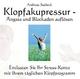 Klopfakupressur - Ängste und Blockaden auflösen - Andreas Seebeck