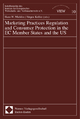 Marketing Practice Regulation and Consumer Protection in the EC Member States and the US
