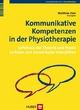Kommunikative Kompetenzen in der Physiotherapie