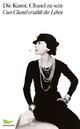 Die Kunst, Chanel zu sein - Coco Chanel; Paul Morand
