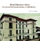 Hotel Buenos Aires. Un Record Del Modernisme a Vallvidrera. - Julio Vives Chillida