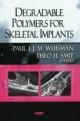 Degradable Polymers for Skeletal Implants