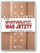 Sportverletzt - was ..