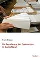 Die Regulierung des Postmarktes in Deutschland - Frank Krabbe