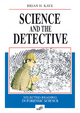 Science and the Detective - Brian H. Kaye