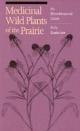 Medicinal Wild Plants of the Prairie - Kelly Kindscher