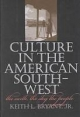 Culture in the American Southwest - Keith L. Bryant Jr (Professor Emeritus of History USA)  University of Akron  Ohio