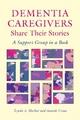 Dementia Caregivers Share Their Stories