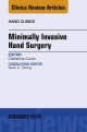 Minimally Invasive Hand Surgery; An Issue of Hand Clinics,
