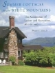 Summer Cottages in the White Mountains - Bryant F. Tolles