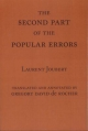 The Second Part of the Popular Errors - Laurent Joubert; Gregory David De Rocher; Gregory David De Rocher (Professor of Romance Languages and Classics USA)  University of Alabama