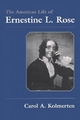 American Life of Ernestine Rose - Carol A. Kolmerten