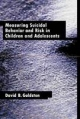 Measuring Suicidal Behavior and Risk in Children and Adolescents