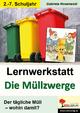 Lernwerkstatt Die Müllzwerge - Gabriela Rosenwald