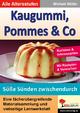 Kaugummi, Pommes & Co / Süße Sünden zwischendurch (Band 4) - Michael Müller