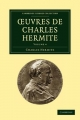 Oeuvres de Charles Hermite 4 Volume Paperback Set Ouvres de Charles Hermite - Charles Hermite