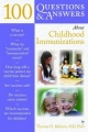 100 Questions & Answers About Childhood Immunizations
