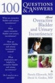 100 Questions and Answers About Overactive Bladder and Urinary Incontinence