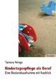 Kindertagespflege als Beruf - eine Bestandsaufnahme mit Ausblick - Tamara Krings