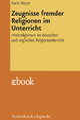 Zeugnisse fremder Religionen im Unterricht - Karlo Meyer