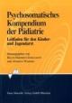 Psychosomatisches Kompendium der Pädiatrie