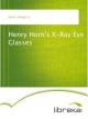 Henry Horn's X-Ray Eye Glasses - Dwight V. Swain
